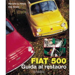 FIAT 500 GUIDA AL RESTAURO - RISTAMPA