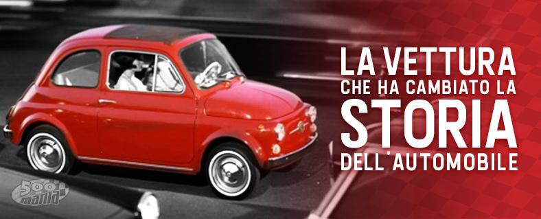 Fiat 500: la vettura che ha cambiato la storia dell'automobile