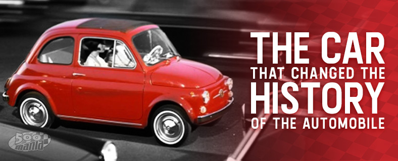 Fiat 500: the car that changed the history of the automobile